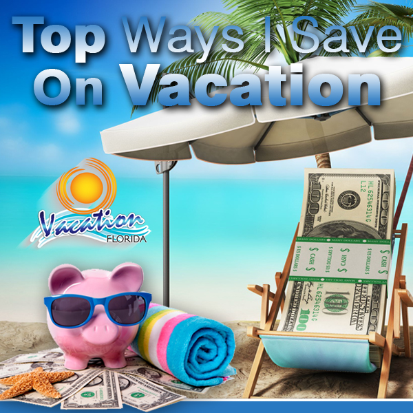 Top Ways I Save On Vacation